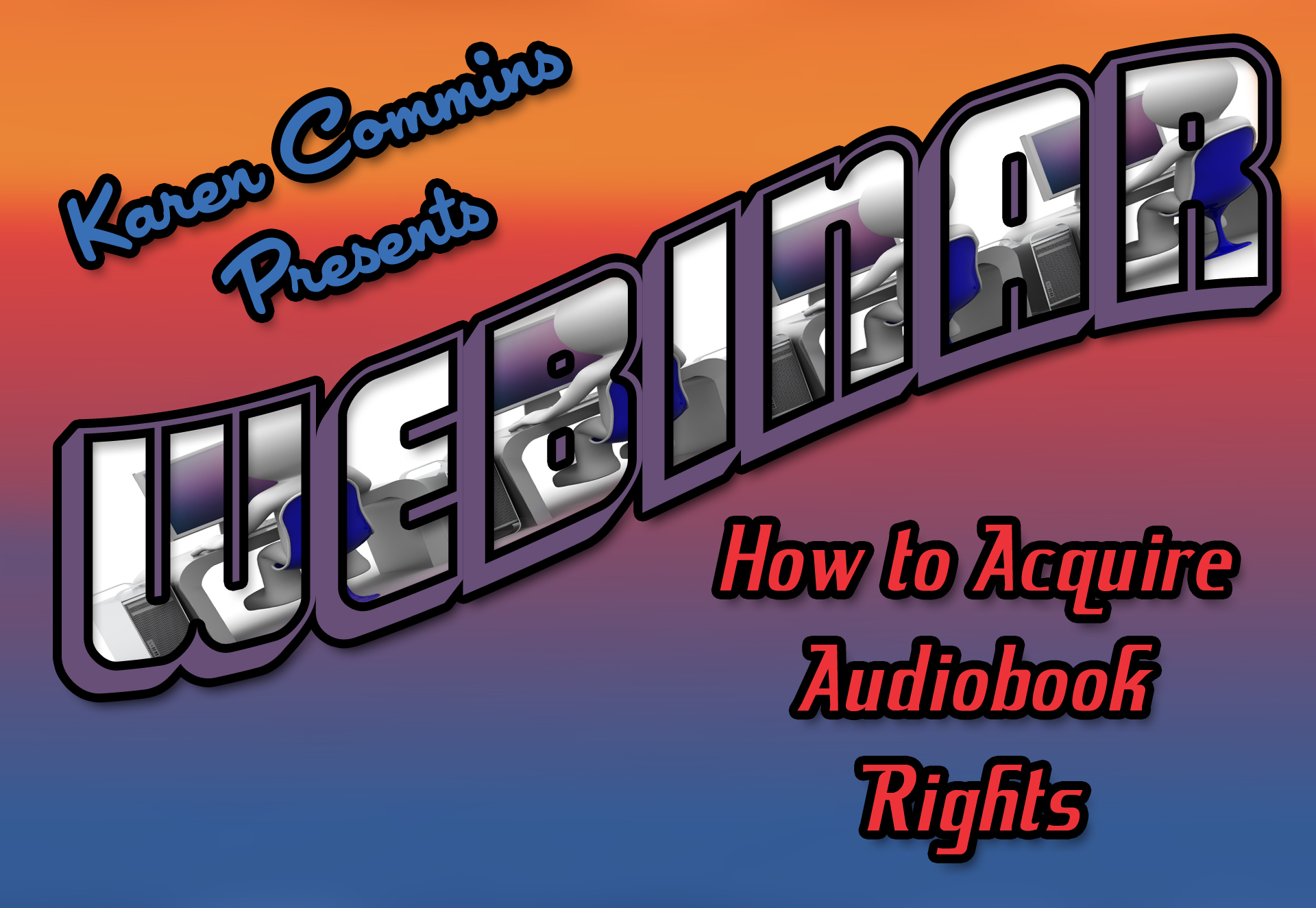 Karen Commins Presents Webinar How To Acquire Audiobook Rights