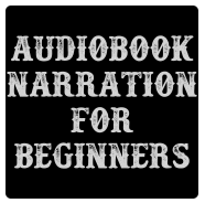 Audiobook Narration For Beginners