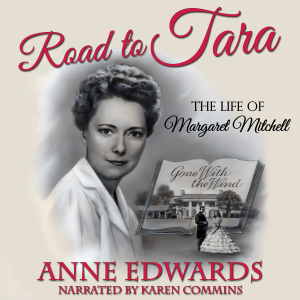 Road to Tara: The Life Of Margaret Mitchell by Anne Edwards audiobook cover art