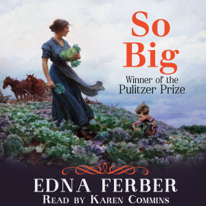So Big by Edna Ferber audiobook cover art